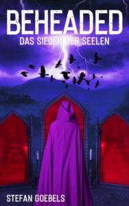 Beheaded - Das Sieden der Seelen - von Stefan Goebels